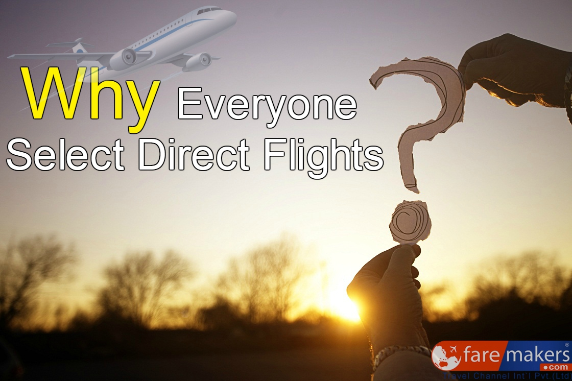 Why Everyone Select Direct Flight