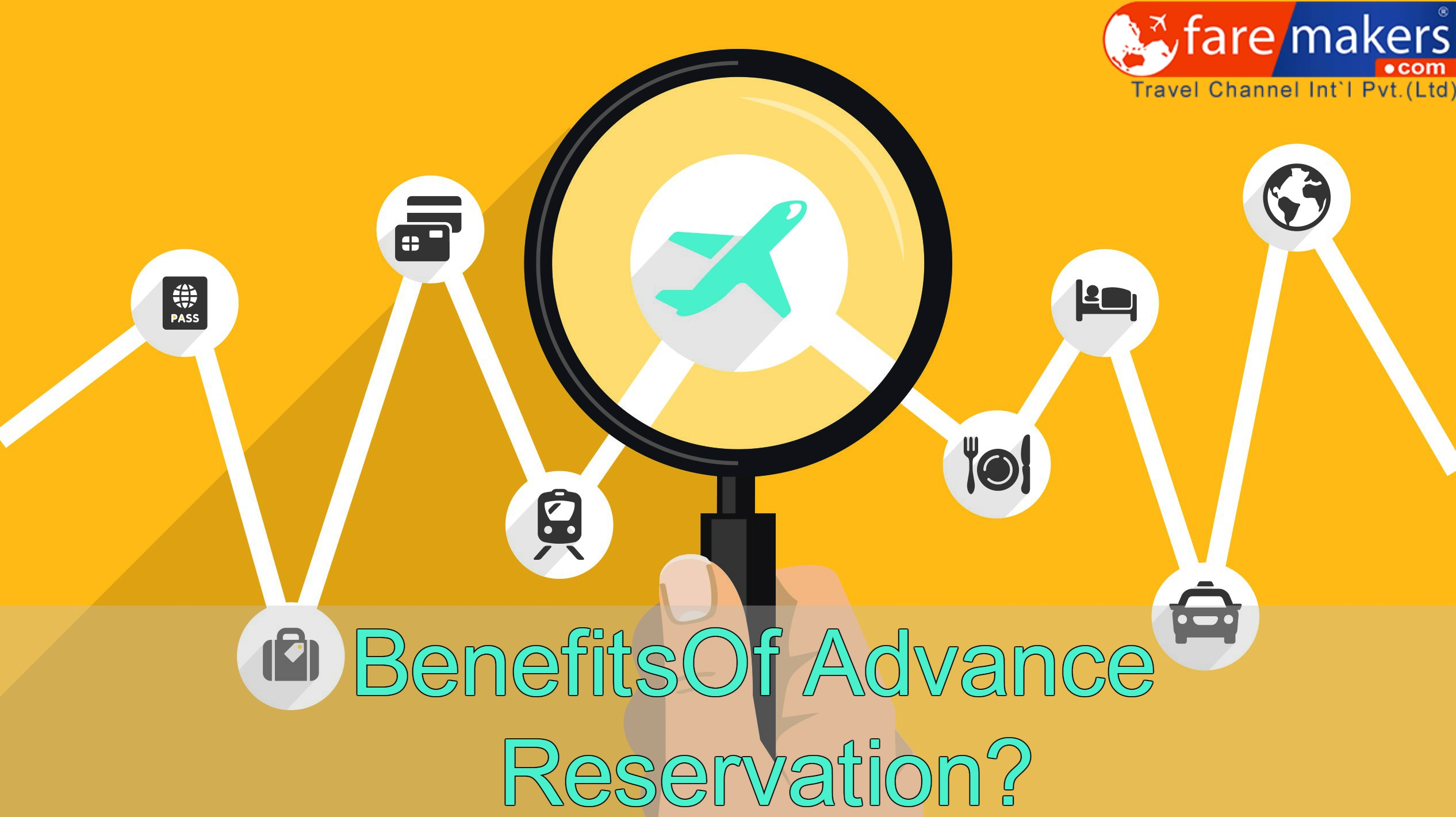 Benefit Of Advance Ticket Reservation